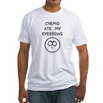 Chemo Ate My Eyebrows Fitted T-Shirt
