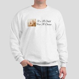 """It's A Child Not A Choice"" Sweatshirt"