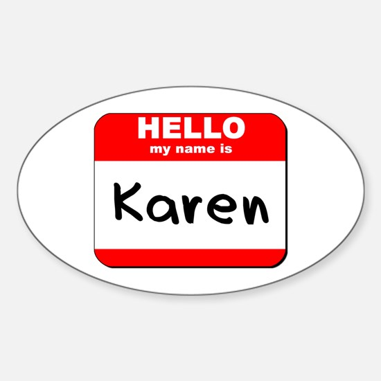 Hello my name is Karen Oval Decal