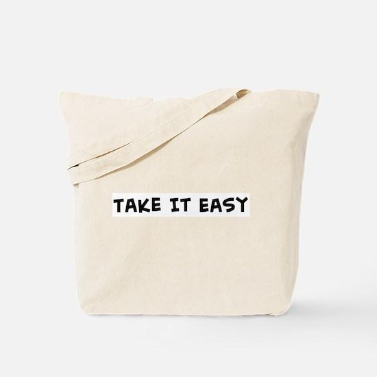 Take It Easy Tote Bag