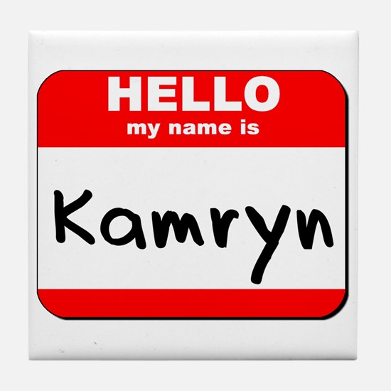 Hello my name is Kamryn Tile Coaster