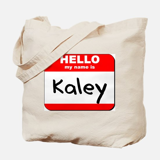 Hello my name is Kaley Tote Bag