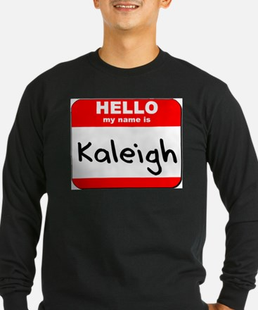 Hello my name is Kaleigh T