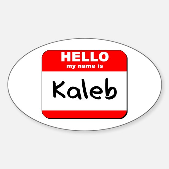 Hello my name is Kaleb Oval Decal