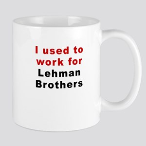 I used to work for Lehman Brothers Mug