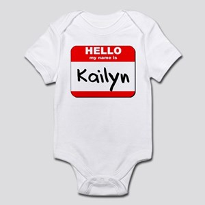 Hello my name is Kailyn Infant Bodysuit