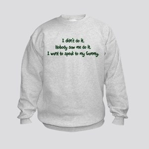 Want to Speak to Gammy Kids Sweatshirt