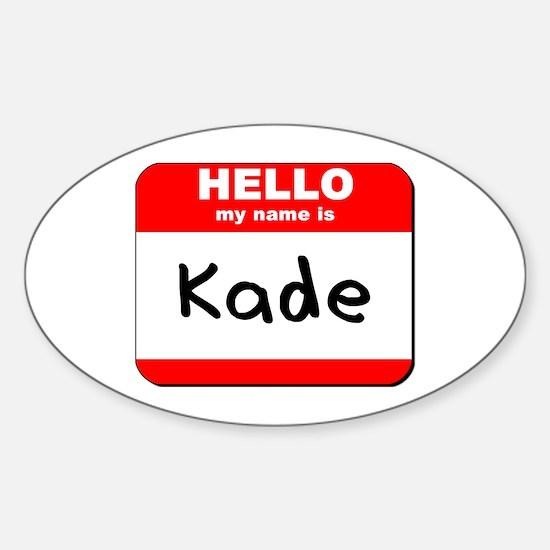 Hello my name is Kade Oval Decal