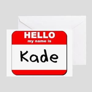 Hello my name is Kade Greeting Card