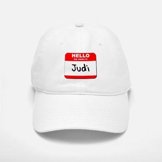 Hello my name is Judi Baseball Baseball Cap