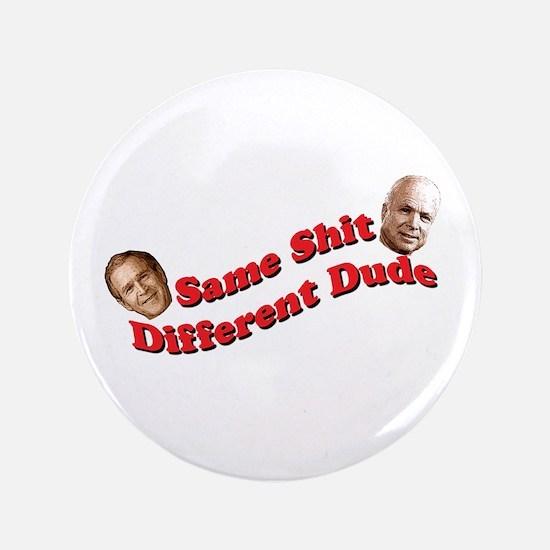 "Same Old Shit 3.5"" Button"