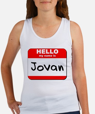 Hello my name is Jovan Women's Tank Top