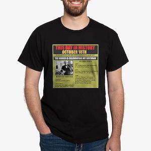 BORN ON OCTOBER 18TH Dark T-Shirt