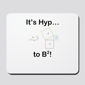 It's Hyp to B squared! Mousepad