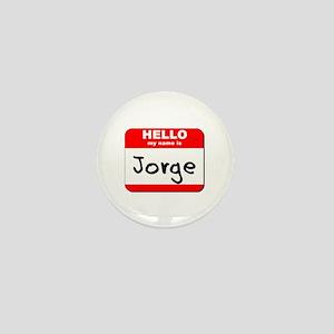 Hello my name is Jorge Mini Button