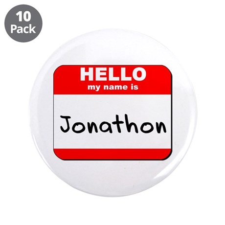 """Hello my name is Jonathon 3.5"""" Button (10 pack)"""