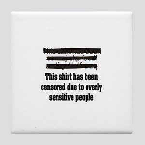 """""""Censored due to overly sensitive people"""" Tile Coa"""