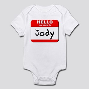 Hello my name is Jody Infant Bodysuit
