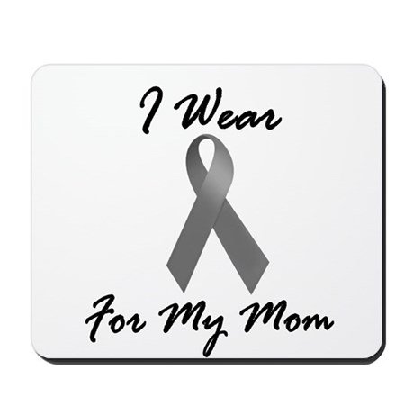 I Wear Grey For My Mom 1 Mousepad
