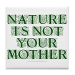 Mother Nature? Tile Coaster