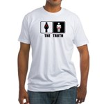 The Truth Fitted T-Shirt