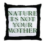 Mother Nature? Throw Pillow