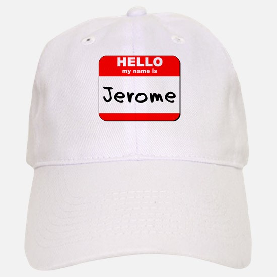 Hello my name is Jerome Baseball Baseball Cap