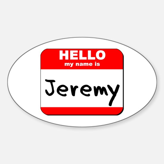 Hello my name is Jeremy Oval Decal