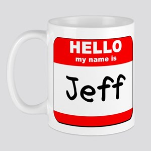 Hello my name is Jeff Mug