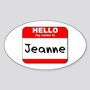 Hello my name is Jeanne Oval Sticker