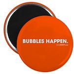 Bubbles Happen Magnet