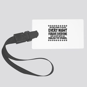 Sleep With English Toy Spaniel D Large Luggage Tag
