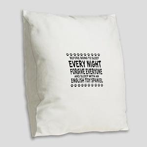 Sleep With English Toy Spaniel Burlap Throw Pillow