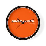 Bubbles Happen Wall Clock