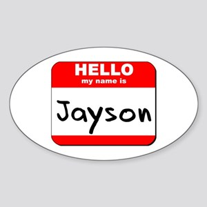 Hello my name is Jayson Oval Sticker