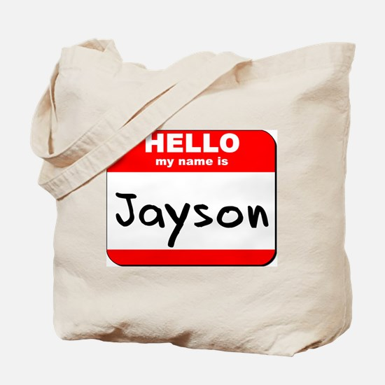 Hello my name is Jayson Tote Bag