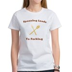 Spooning Leads To Forking Women's T-Shirt