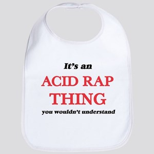 It's an Acid Rap thing, you wouldn&#3 Baby Bib