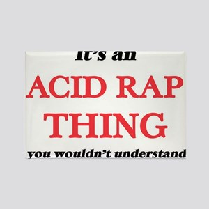 It's an Acid Rap thing, you wouldn&#39 Magnets