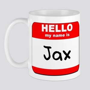 Hello my name is Jax Mug