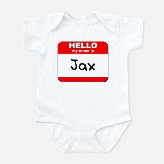 Hello my name is Jax Infant Bodysuit
