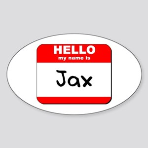 Hello my name is Jax Oval Sticker