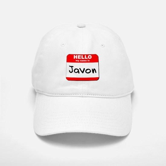 Hello my name is Javon Baseball Baseball Cap