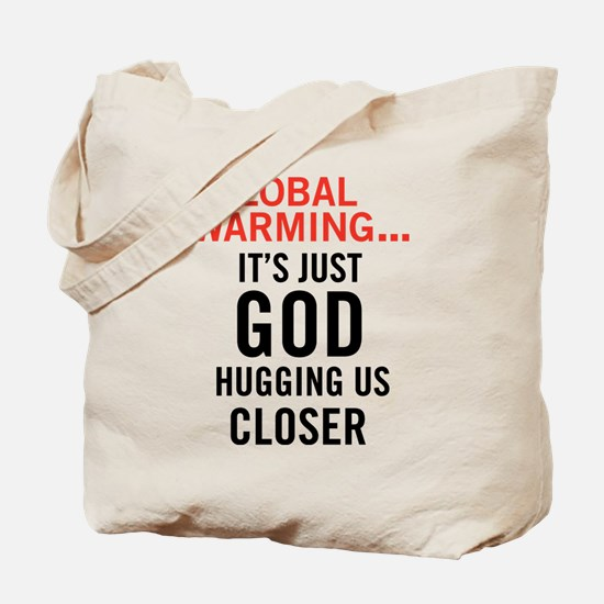 Global Warming...It's Just Go Tote Bag