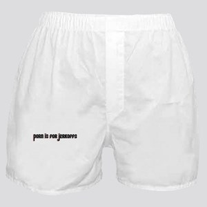 Porn Is For Jerkoffs Boxer Shorts