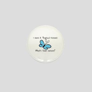 Thyroid Disease Excuse Mini Button