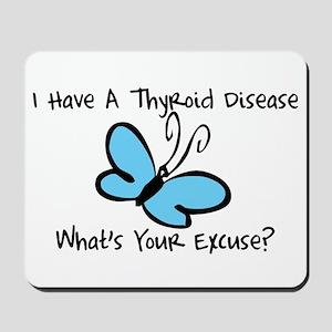 Thyroid Disease Excuse Mousepad