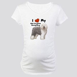 I Love My English Sheepdog Maternity T-Shirt