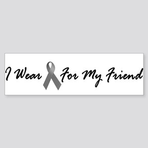 I Wear Grey For My Friend 1 Bumper Sticker