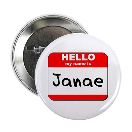 "Hello my name is Janae 2.25"" Button"
